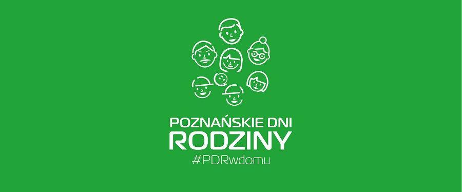 Poznańskie Dni Rodziny #PDRwdomu