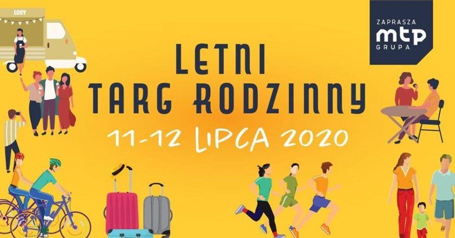 Letni Targ Rodzinny, który odbędzie się na terenie Międzynarodowych Targów Poznańskich wnajbliższy weekend, 11 – 12 lipca 2020r.