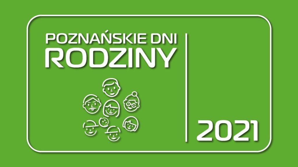 Poznańskie Dni Rodziny 2021