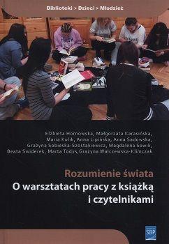 """Okładka książki: """"Rozumienie świata: o warsztatach pracy z książką i czytelnikami"""""""