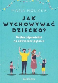 """Okładka książki: """"Jak wychowywać dziecko?"""