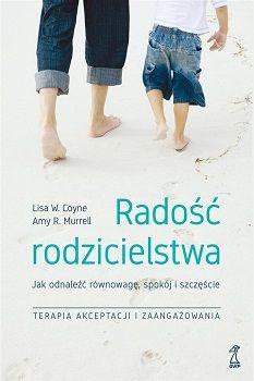 """Okładka książki: """"Radość Rodzicielstwa"""""""
